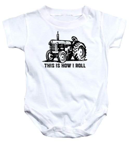 This Is How I Roll Tractor Baby Onesie