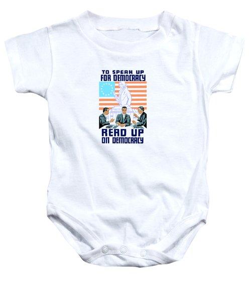 To Speak Up For Democracy Read Up On Democracy Baby Onesie