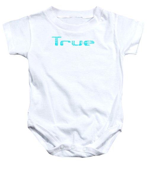 True Three Baby Onesie