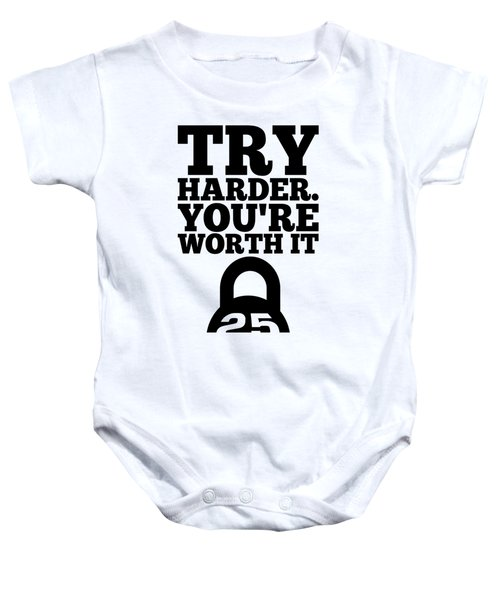 Try Harder You Are Worth It Gym Inspirational Quotes Poster Baby Onesie