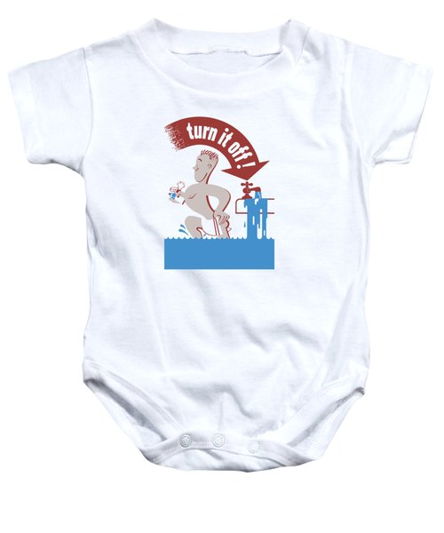 Water - Turn It Off Baby Onesie