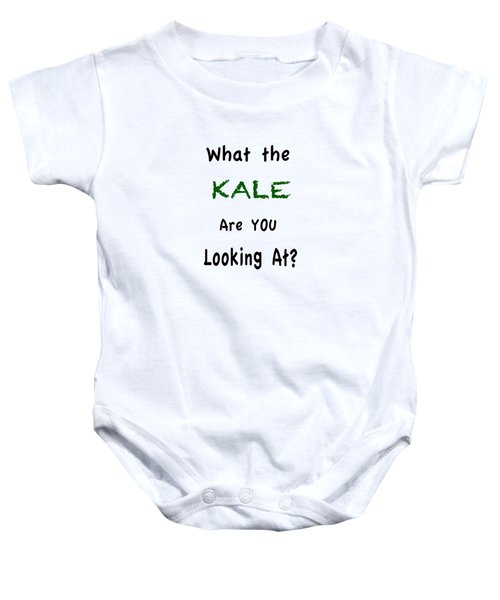 What The Kale Are You Looking At Baby Onesie