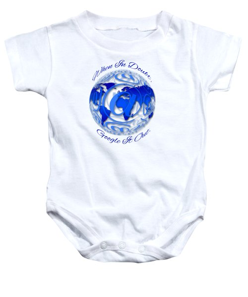 When In Doubt, Google It Out.  Baby Onesie