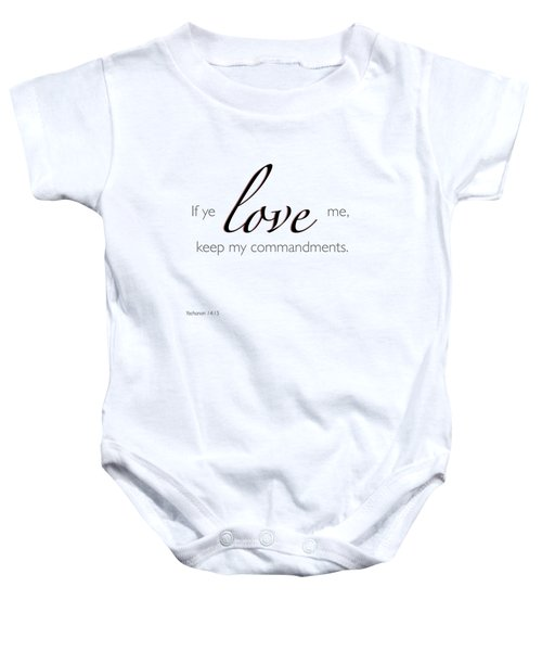 Yochanan 14-15 If You Love Me Baby Onesie