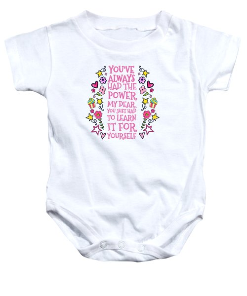 You Have Always Had The Power Baby Onesie
