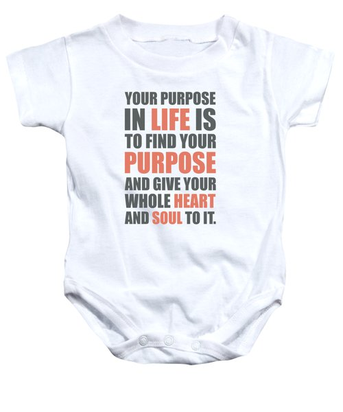 Your Purpose In Life Is To Find Your Purpose And Give Your Whole Heart Inspirational Quotes Poster Baby Onesie