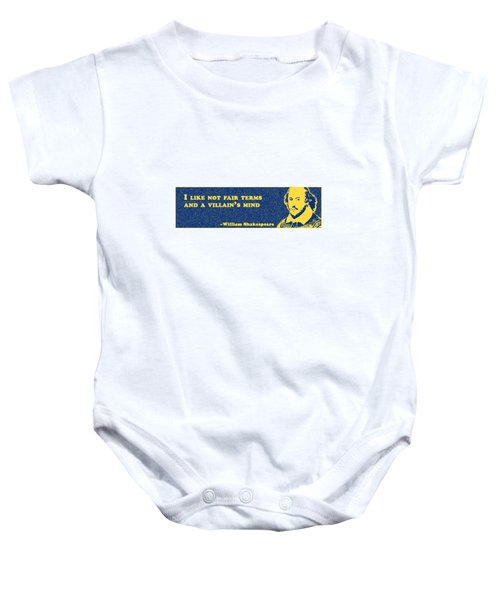 I Like Not Fair Terms #shakespeare #shakespearequote Baby Onesie