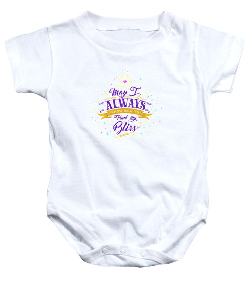 Always Find My Bliss Baby Onesie