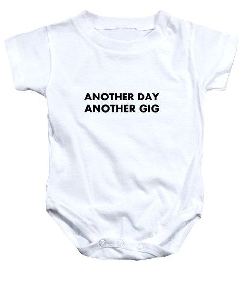 Another Day Another Gig Bk Baby Onesie