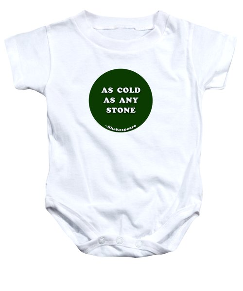 As Cold As Any Stone #shakespeare #shakespearequote Baby Onesie