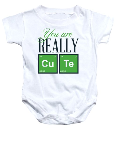 Chemistry Fun You Are Really Cu Te Baby Onesie
