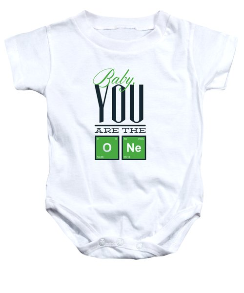 Chemistry Humor Baby You Are The O Ne  Baby Onesie