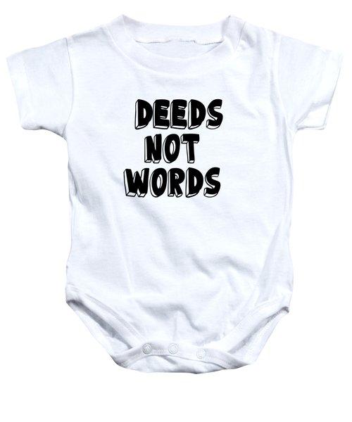 Deeds Not Words, Inspirational Mantra Affirmation Motivation Art Prints, Daily Reminder  Baby Onesie