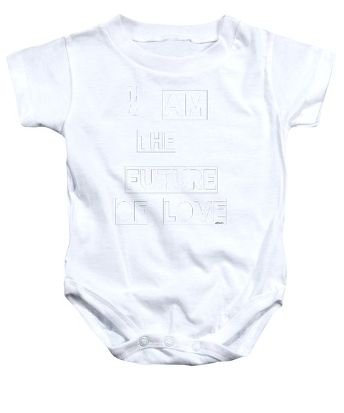 I Am The Future Of Love Baby Onesie