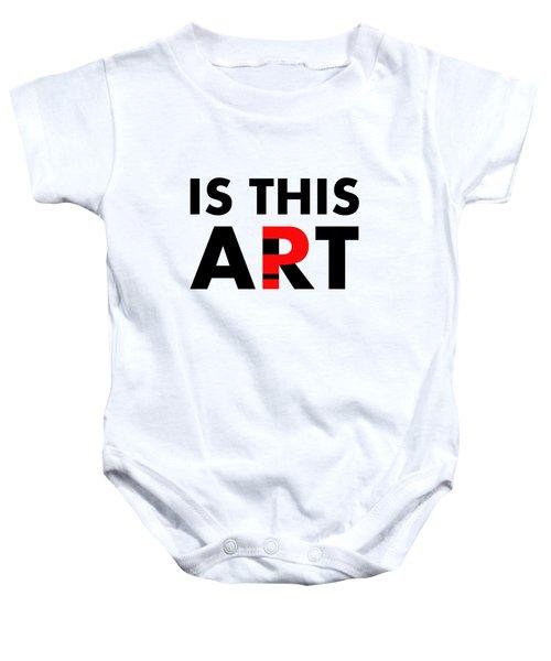 Is This Art Baby Onesie