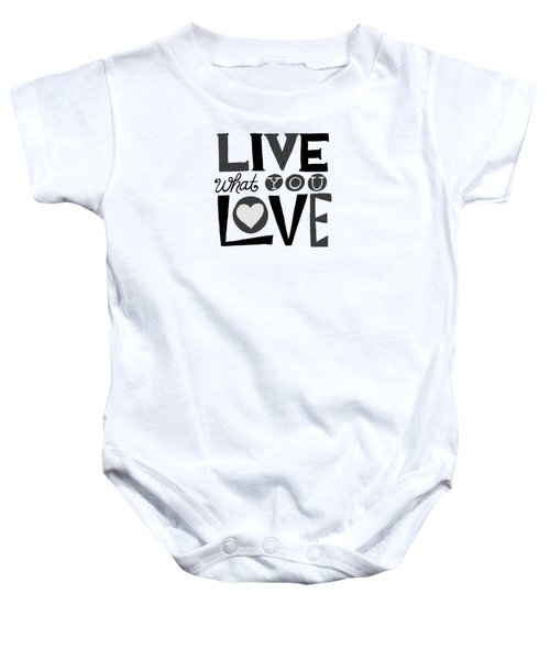 Live What You Love In Black Baby Onesie