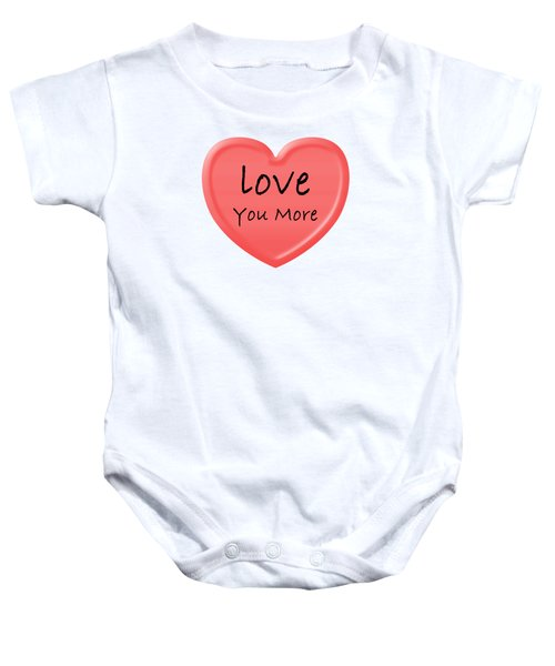 Love You More Baby Onesie