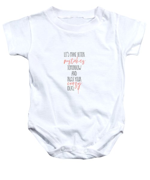 Make Better Mistakes Tomorrow Baby Onesie