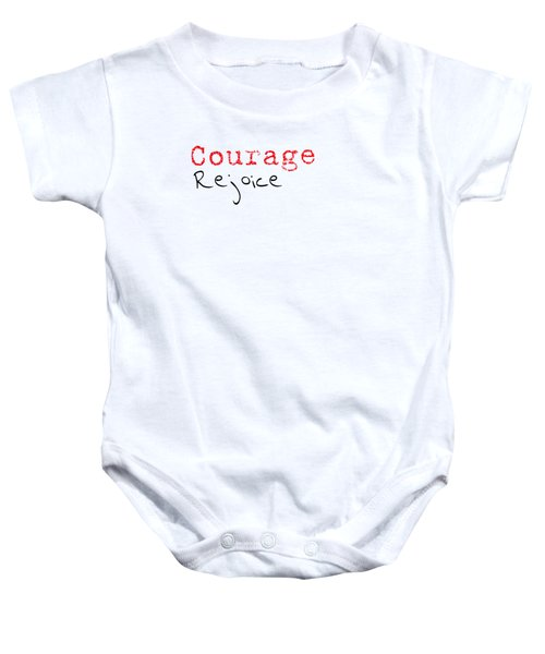 Rejoice And Take \courage/ Baby Onesie