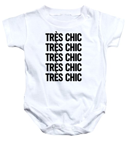Tres Chic - Fashion - Classy, Bold, Minimal Black And White Typography Print - 3 Baby Onesie