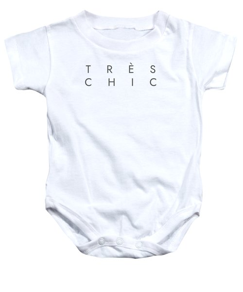 Tres Chic - Fashion - Classy, Minimal Black And White Typography Print - 13 Baby Onesie