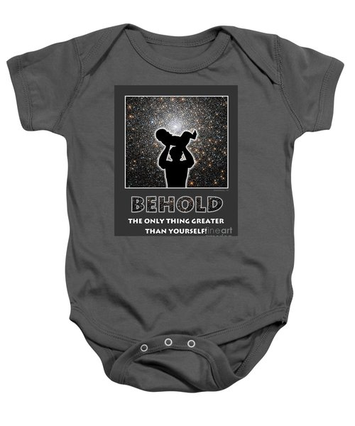Behold - The Only Thing Greater Than Yourself Baby Onesie