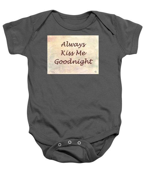 Always Kiss Me Goodnight Baby Onesie