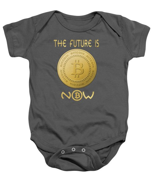 Baby Onesie featuring the digital art Bitcoin Symbol Logo The Future Is Now Quote Typography by Georgeta Blanaru