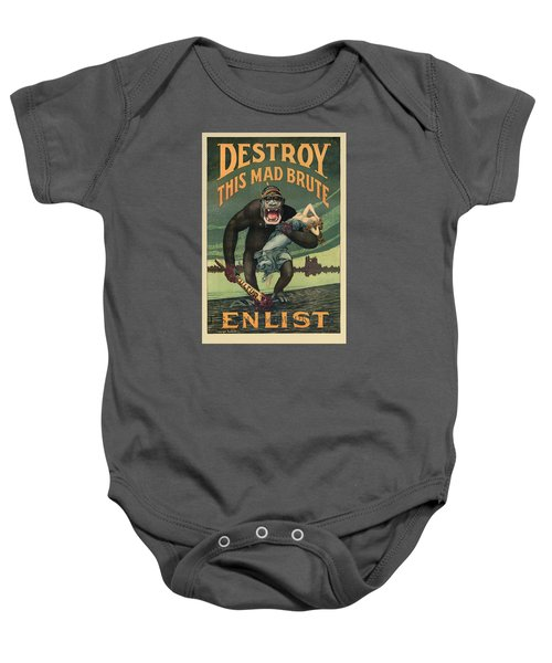 Destroy This Mad Brute - Wwi Army Recruiting  Baby Onesie