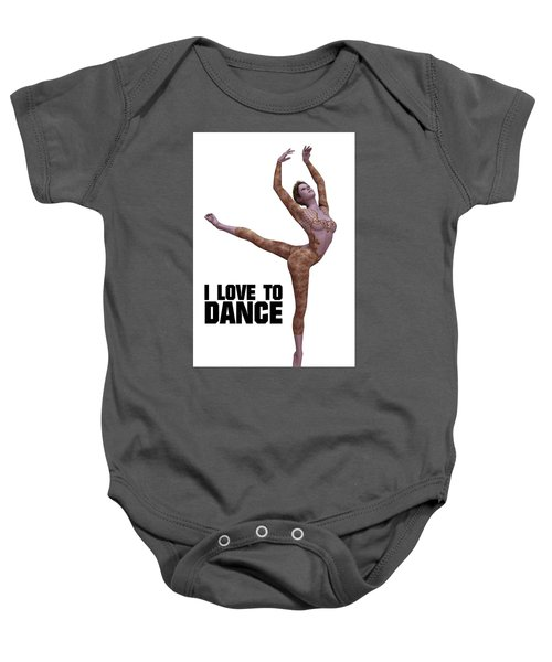 I Love To Dance Baby Onesie by Esoterica Art Agency