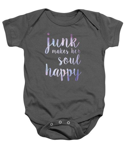 Junk Makes Her Soul Happy Baby Onesie