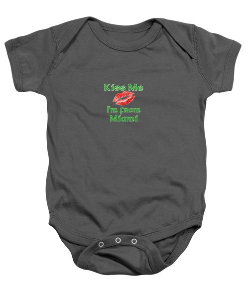 Kiss Me Im From Miami Baby Onesie by Brian's T-shirts