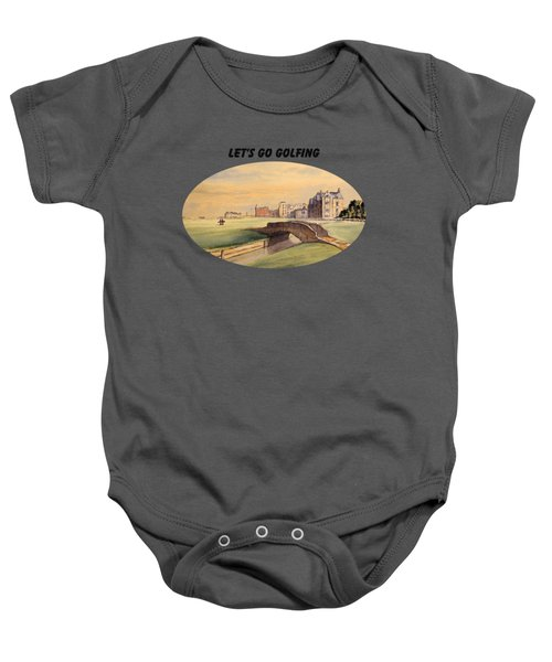 Let's Go Golfing - St Andrews Golf Course Baby Onesie by Bill Holkham