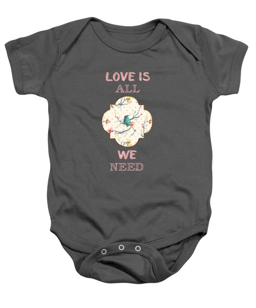 Baby Onesie featuring the digital art Love Is All We Need Typography Hummingbird And Butterflies by Georgeta Blanaru