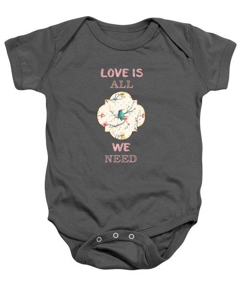 Love Is All We Need Typography Hummingbird And Butterflies Baby Onesie