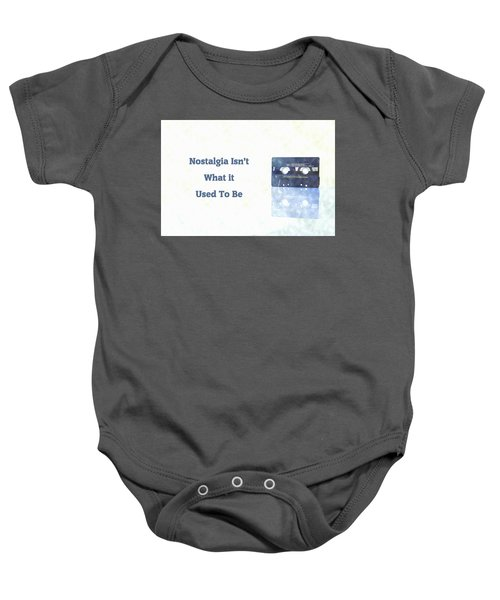 Nostalgia Isnt What It Used To Be Baby Onesie