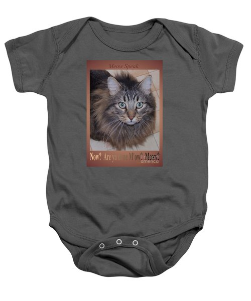 Now? Are You Done M Ow? Meow? Baby Onesie