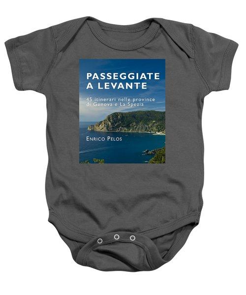 Passeggiate A Levante - The Book By Enrico Pelos Baby Onesie