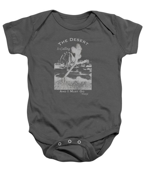 The Desert Is Calling And I Must Go - Gray Baby Onesie