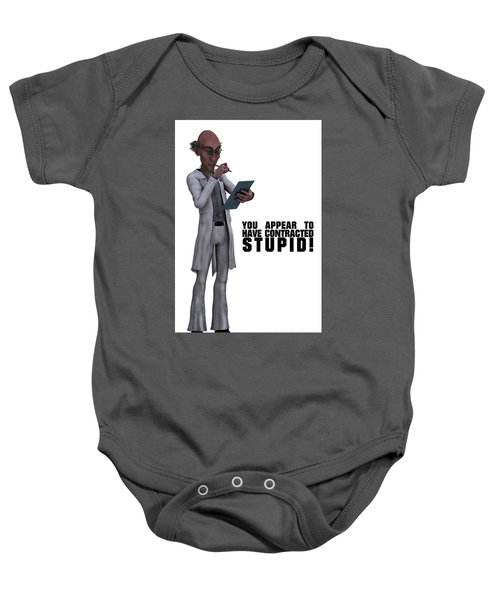 You Appear To Have Contracted Stupid Baby Onesie