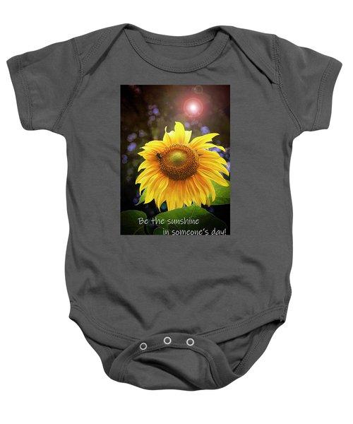 Be The Sunshine  Baby Onesie