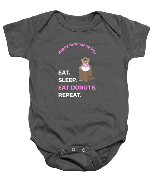 Groundhog Day Eat Sleep Eat Donuts Repeat Baby Onesie