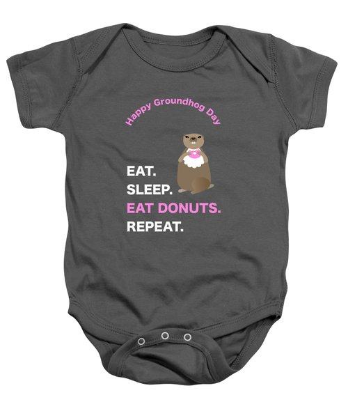 Groundhog Day Eat Sleep Eat Donuts Repeat Baby Onesie