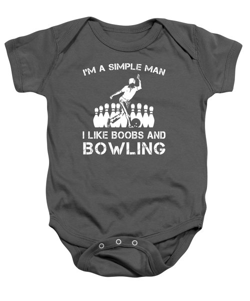 I'm A Simple Man I Like Bowling1 And Boobs T-shirt Baby Onesie