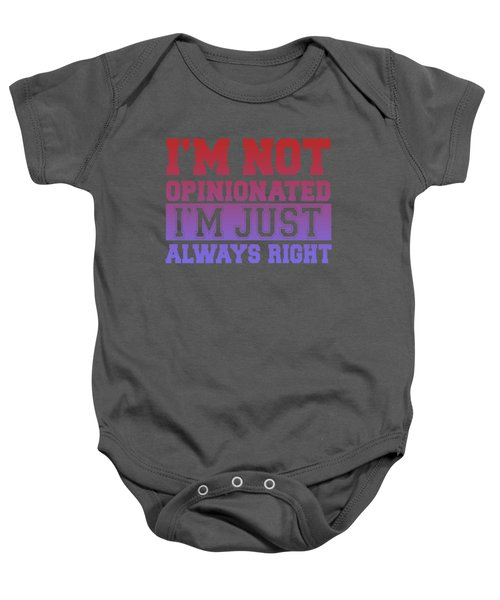 I'm Not Opinionated Baby Onesie