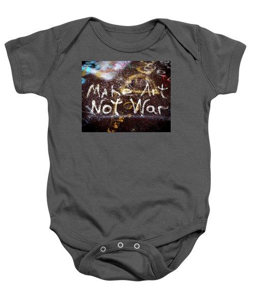Make Art Not War Baby Onesie