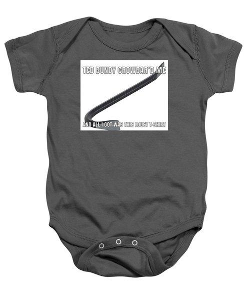 Ted Bundy Crowbar Baby Onesie