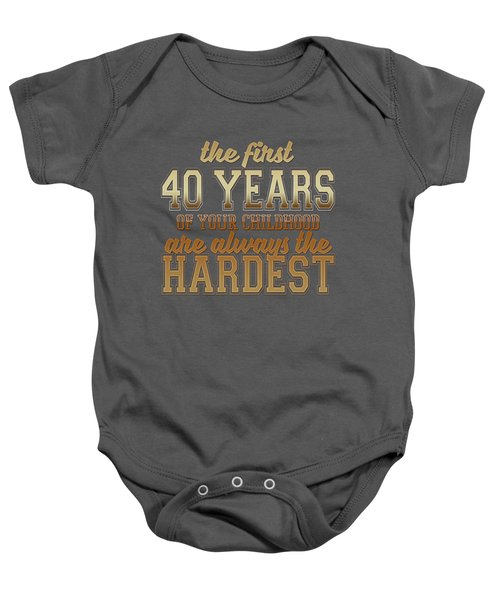 The First 40 Years Baby Onesie