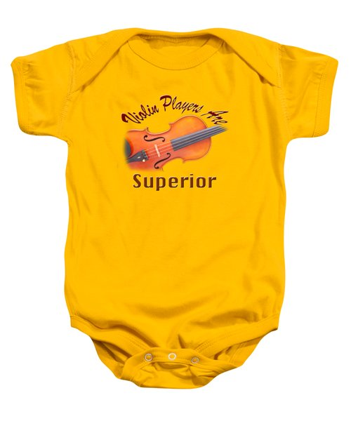 Violin Players Are Superior Baby Onesie