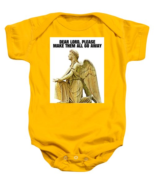 Dear Lord, Please Make Them All Go Away Baby Onesie by Esoterica Art Agency
